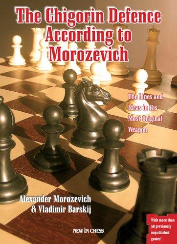 The Chigorin Defence According to Morozevich - Alexander Morozevich & Vladimir Barsky 963408130